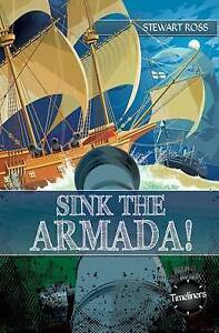 Stewart Ross-Sink The Armada!  BOOK NEW