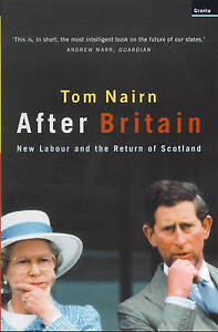 After Britain: New Labour and the Return of Scotland-ExLibrary