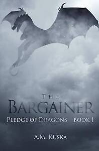 The Bargainer By Kuska, A. M. -Paperback