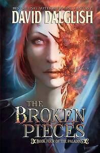 NEW The Broken Pieces (The Paladins) by David Dalglish