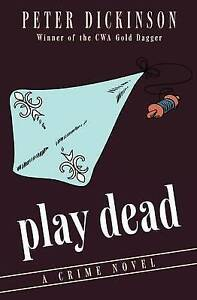 Play Dead: A Crime Novel by Dickinson, Peter -Paperback