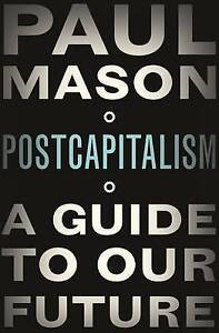 PostCapitalism: A Guide To Our Future-ExLibrary