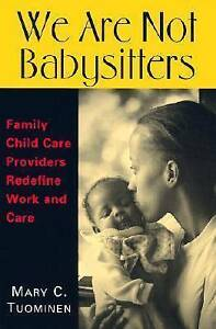 We Are Not Babysitters: Family Child Care Providers Redefine Work and-ExLibrary