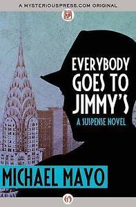 Everybody Goes to Jimmy's: A Suspense Novel by Mayo, Michael -Paperback