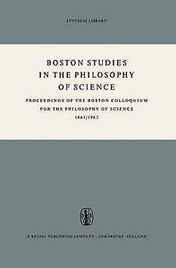 Boston Studies in the Philosophy of Science: Proceedings of the Boston Colloquiu