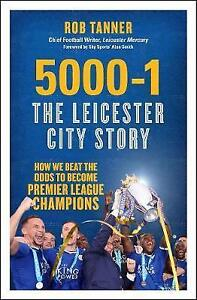5000-1-The-Leicester-City-Story-How-We-Beat-the-Odds-to-Become-ExLibrary