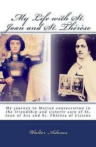 My Life St Joan St Therese My Journey Marian Conse by Adams Walter -Paperback