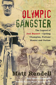 Olympic Gangster: The Legend  of José Beyaert - Cycling Champion, Fortune Hunter