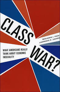 Class War? – What Americans Really Think about Economic Inequality, Jacobs