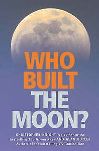 Alan Butler, Christopher Knight, Who Built the Moon?, Very Good Book