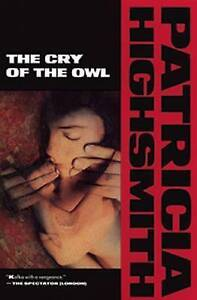 NEW The Cry of the Owl (Highsmith, Patricia) by Patricia Highsmith