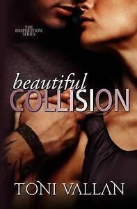 Beautiful Collision: A Desperation Novel #1 by Vallan, Toni -Paperback