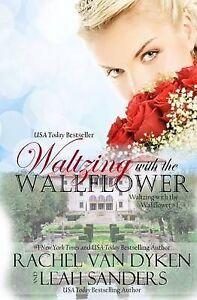 Waltzing with the Wallflower by Van Dyken, Rachel -Paperback