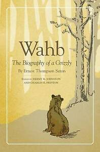 Wahb-The-Biography-of-a-Grizzly-by-Seton-Ernest-Thompson-Paperback