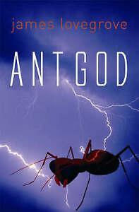 James Lovegrove Ant God Very Good Book