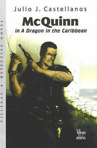 McQuinn in 'A Dragon in the Caribbean' by Julio J. Castellanos (Paperback, 2007)