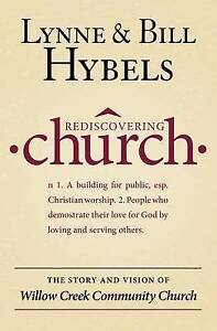 Rediscovering Church: The Story and Vision of Willow Creek Community Church...