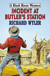 """VERY GOOD"" Wyler, Richard, Incident at Butler's Station (Black Horse Western),"