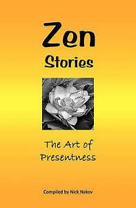NEW Zen Stories: The Art Of Presentness by Nick Nakov
