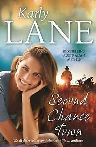 SECOND CHANCE TOWN - Karly Lane - NEW Paperback - FREE FAST P & H in Australia