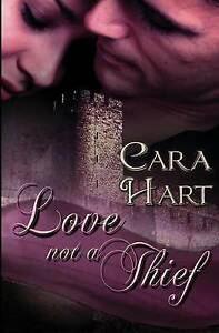 Love Not a Thief by Hart, Cara -Paperback