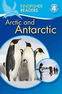 Kingfisher Readers: Arctic and Antarctic (Level 4: Reading Alone), Feldman, Thea