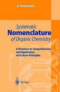 Systematic Nomenclature of Organic Chemistry: A Directory to Comprehension and A