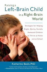 Raising-a-Left-Brain-Child-in-a-Right-Brain-World-Strategies-for-Helping-Bright
