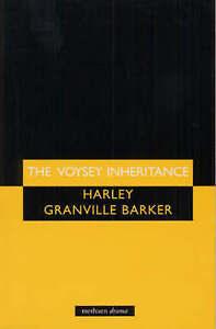 The Voysey Inheritance (Methuen Drama) (Modern Plays), Granville-Barker, Harley,