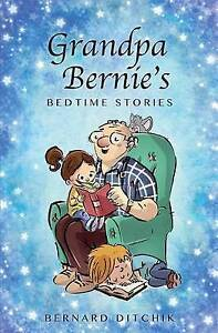 Grandpa Bernie's Bedtime Stories By Ditchik, Bernard -Paperback