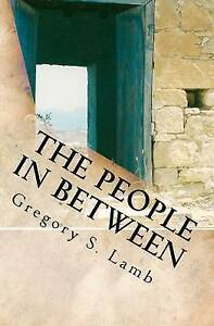 NEW The People In Between: A Cyprus Odyssey by Gregory S. Lamb