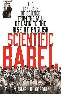 Scientific-Babel-The-language-of-science-from-the-fall-of-Latin-to-the-rise-of