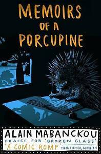 Memoirs of a Porcupine by Mabanckou, Alain