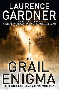 The Grail Enigma: The Hidden Heirs of Jesus and Mary Magdalene, Gardner, Laurenc