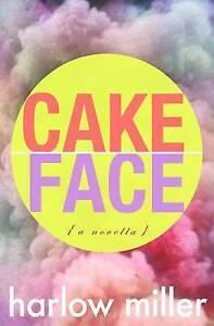 Cake Face: A Novella by Miller, Harlow -Paperback