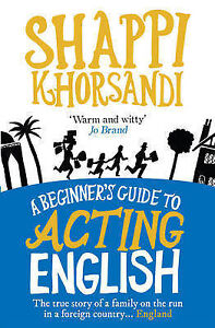 Details about A Beginner's Guide to Acting English by Shappi Khorsandi ...: ebay.co.uk/itm/a-beginners-guide-to-acting-english-by-shappi...