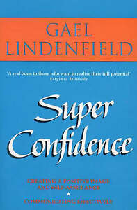 Super Confidence: Woman's Guide to Getting What You Want Out of Life, Lindenfiel