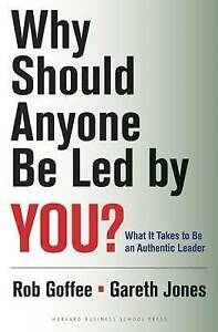 """Why Should Anyone Be Led by You?: What It Takes... Jones, Goffee """"BRAND NEW"""""""