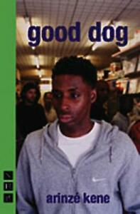Good Dog NHB Modern Plays by Arinzé Kene  Paperback Book  9781848426252  NE - Leicester, United Kingdom - Good Dog NHB Modern Plays by Arinzé Kene  Paperback Book  9781848426252  NE - Leicester, United Kingdom
