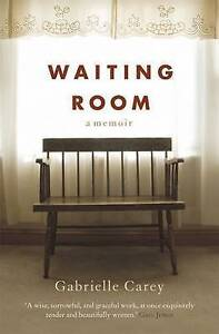 Waiting-Room-A-Memoir-by-Gabrielle-Carey-Paperback-2009