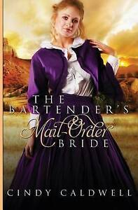 The Bartender's Mail Order Bride: A Sweet Western Historical Romance (Wild West