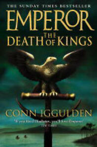 Emperor-The-Death-of-Kings-by-Conn-Iggulden