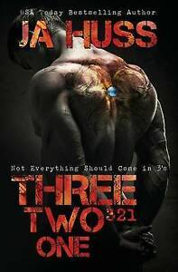 NEW Three, Two, One (321): Not Everything Should Come in 3's by J A Huss