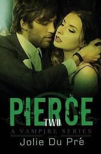 Pierce: A Vampire Series: Novella 2 by Du Pre, Jolie -Paperback