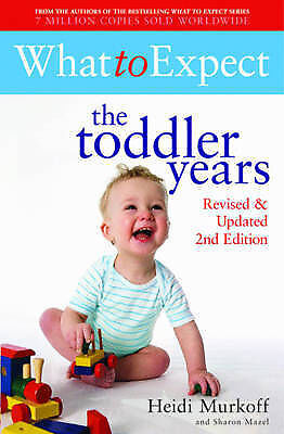 What to Expect: the Toddler Years by Heidi E. Murkoff (Paperback, 2009)