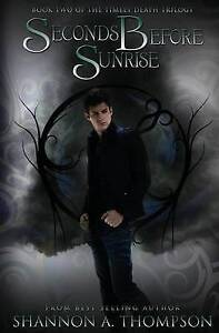 Seconds Before Sunrise Book Two Timely Death Trilogy By Thompson Shannon
