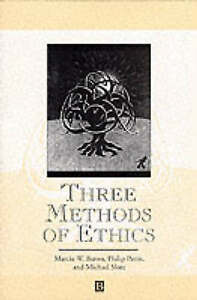 NEW Three Methods of Ethics: A Debate by Marcia W. Baron