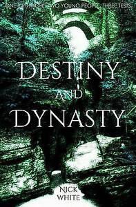 Destiny and Dynasty by White, Nick -Paperback