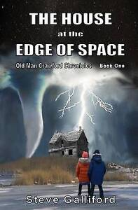 The House at the Edge of Space: Book One By Galliford, Steve -Paperback