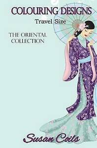 Colouring Designs Oriental Collection Travel Size Colouring  by Coils Susan